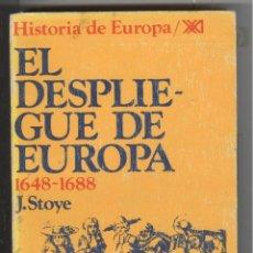 Libros de segunda mano: J. STOYE. EL DESPLIEGUE DE EUROPA (1648-1688) . ED. SIGLO XXI 1974. Lote 53969504