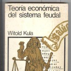 Libros de segunda mano: W. KULA. TEORÍA ECONÓMICA DEL SISTEMA FEUDAL. ED. SIGLO XXI 1974. Lote 53969530