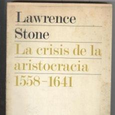Libros de segunda mano: L. STONE. LA CRISIS DE LA ARISTOCRACIA (1558-1641). ED. REVISTA DE OCCIDENTE 1976. Hª MODERNA. Lote 53969544