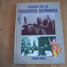 Libros de segunda mano: IMATGES DE LA CATALUNYA AUTÒNOMA. Lote 54009700