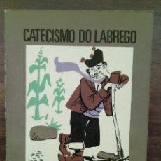 Libros de segunda mano: GALICIA. CATECISMO DO LABREGO. FR MARCOS DA PORTELA.. Lote 54025124