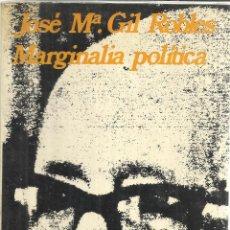 Libros de segunda mano: MARGINALIA POLÍTICA. JOSÉ Mª GIL ROBLES. ARIEL. BARCELONA. 1975. Lote 54046673