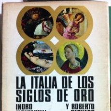 Libros de segunda mano: MONTANELLI & GERVASO, LA ITALIA DE LOS SIGLOS DE ORO. 1969. Lote 54233110