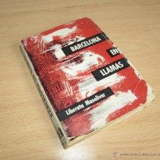 Libros de segunda mano: BARCELONA EN LLAMAS - LIBERATA MASOLIVER 1961- EDITORIAL BARNA. Lote 54268805