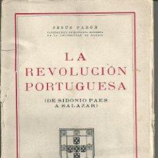 Libros de segunda mano: LA REVOLUCIÓN PORTUGUESA II . (DE SIDONIO PAES A SALAZAR) . JESUS PABON. ESPASA 1945. LAMINAS FOTOS . Lote 54297115