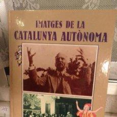 Libros de segunda mano: LIBRO. IMATGES DE LA CATALUNYA AUTONOMA.DE EDMON VALLES.CATALAN 1978. Lote 54305399