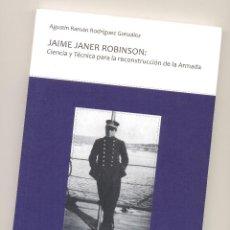 Libros de segunda mano: JAIME JANER ROBINSON: CIENCIA Y TÉCNICA PARA LA RECONSTRUCCIÓN DE LA ARMADA.. Lote 54325238