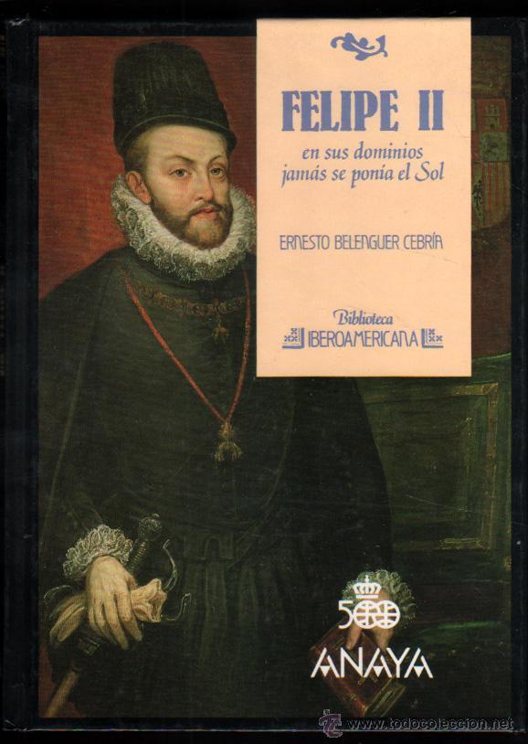 FELIPE II - ERNESTO BELENGUER CEBRIA - ILUSTRADO * (Libros de Segunda Mano - Historia Moderna)