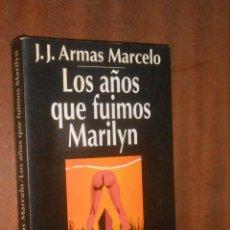 Libros de segunda mano: J.J. ARMAS MARCELO LOS AÑOS QUE FUIMOS MARILIN ESPASA CALPE MADRID 1995. Lote 54350281