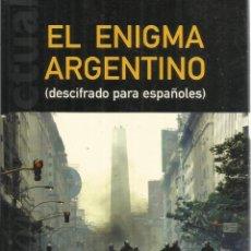 Libros de segunda mano: EL ENIGMA ARGENTINO. HORACIO VÁZQUEZ RIAL. EDICIONES B. BARCELONA. 2002. Lote 54407639
