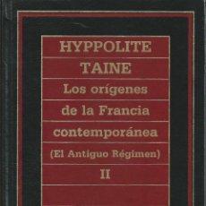 Libros de segunda mano: LOS ORÍGENES DE LA FRANCIA CONTEMPORÁNEA. (TOMO II ). EL ANTIGUO RÉGIMEN. - HYPPOLITE TAINE. Lote 54416732