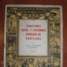 Libros de segunda mano: MONOGRAFIAS HISTORICAS DE BARCELONA. Nº1 TRADICIONES FIESTAS Y COSTUMBRES POPULARES DE BARCELONA.. Lote 54577834