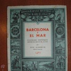 Libros de segunda mano: MONOGRAFIAS HISTORICAS DE BARCELONA. Nº7 BARCELONA Y EL MAR. PANORAMA HISTORICO S. IX AL XX. Lote 54578105