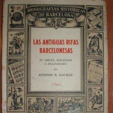 Libros de segunda mano: MONOGRAFIAS HISTORICAS DE BARCELONA.Nº 10 LAS ANTIGUAS RIFAS BARCELONESAS.. Lote 54578229