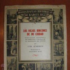Libros de segunda mano: MONOGRAFIAS HISTORICAS DE BARCELONA.Nº 12 LOS VIEJOS RINCONES DE MI CIUDAD.. Lote 54578380