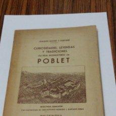 Libros de segunda mano: POBLET - LIBRO CURIOSIDADES, LEYENDAS Y TRADICIONES - ED.1948 - 2A EDICION - JOAQUIN GUITERT FONSERE. Lote 54689750