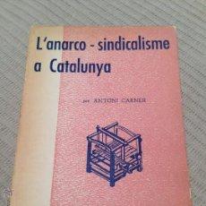 Libros de segunda mano - Libro L'anarco sindicalisme a Catalunya. Antoni Carner - 54694150