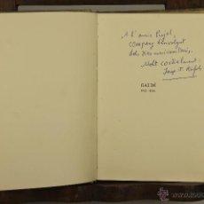 Libros de segunda mano: 6942 - GAUDÍ 1852-1926. CONTIENE AUTÓGRAFO. J. F. RÀFOLS. EDI. AEDOS. 1960.. Lote 127792344