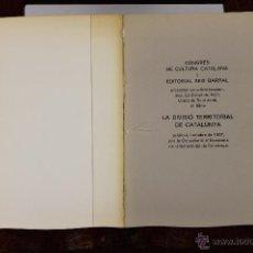 Libros de segunda mano: 6145 - LA DIVISIÓN TERRITORIAL DE CATALUÑA. VV. AA. EDI. SEIX BARRAL. 1937.. Lote 49225652
