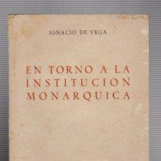 Libros de segunda mano: IGNACIO DE VEGA.EN TORNO A LA INSTITUCION MONARQUICA. Lote 54809870