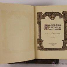 Libros de segunda mano: 5756- BARCELONA ATRAVES DE LOS TIEMPOS. VARIOS AUTORES. EDI. MERCEDES. 1944.. Lote 48490721