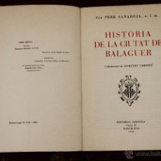 Libros de segunda mano: 5833 - HISTÓRIA DE LA CIUTAT DE BALAGUER. PERE SANAHUJA. EDI. SERÁFICA. 1965.. Lote 48733007