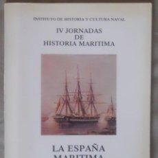Libros de segunda mano: IV JORNADAS HISTORIA MARITIMA LA ESPAÑA MARITIMA DEL SIGLO XIX (II). Lote 54826673