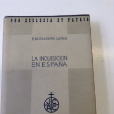 Libros de segunda mano: LA INQUISICIÓN EN ESPAÑA. LLORCA, BERNARDINO -EDITORIAL LABOR - TDK236. Lote 54956519