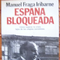 Livros em segunda mão: ESPAÑA BLOQUEADA - CÓMO SUPERAR LA CRISIS LEJOS DE LAS UTOPÍAS SOCIALISTAS. Lote 55013959