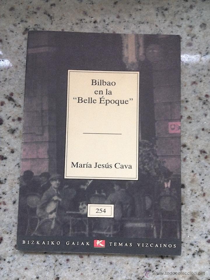 TEMAS VIZCAINOS 254 BILBAO EN LA BELLE EPOQUE (Libros de Segunda Mano - Historia Moderna)