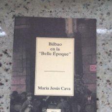 Libros de segunda mano: TEMAS VIZCAINOS 254 BILBAO EN LA BELLE EPOQUE. Lote 55038871