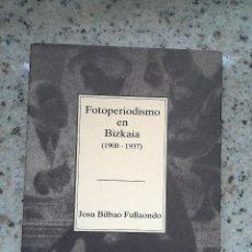Libros de segunda mano: TEMAS VIZCAINOS 255 256 FOTOPERIODISMO EN BIZKAIA 1900 1937. Lote 55038906