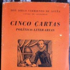 Libros de segunda mano: DIEGO SARMIENTO DE ACUÑA. CINCO CARTAS POLÍTICO-LITERARIAS. 1943. Lote 55123912