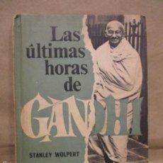 Libros de segunda mano: LAS ULTIMAS HORAS DE GANDI, STANLEY WOLPERT, SELECCIONES READERS DIGEST, 1964 . Lote 55360829