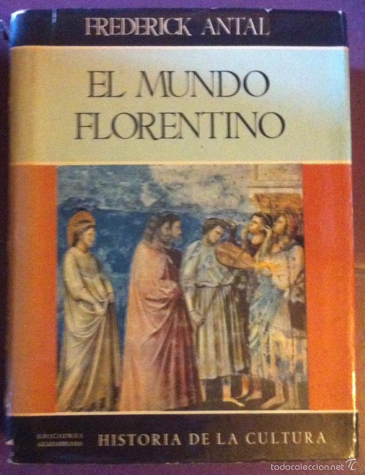 FREDERICK ANTAL. EL MUNDO FLORENTINO Y SU AMBIENTE SOCIAL. 1963 (Libros de Segunda Mano - Historia Moderna)