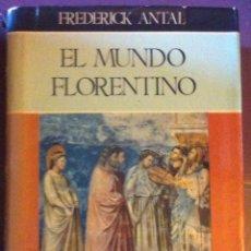 Libros de segunda mano: FREDERICK ANTAL. EL MUNDO FLORENTINO Y SU AMBIENTE SOCIAL. 1963. Lote 55368131
