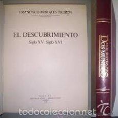 Libros de segunda mano: EL DESCUBRIMIENTO : SIGLO XV. SIGLO XVI,MORALES PADRÓN, FRANCISCO.ESPASA 1988. Lote 55400355