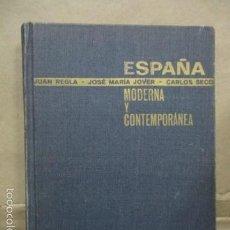 Libros de segunda mano: ESPAÑA MODERNA Y CONTEMPORÁNEA - REGLÁ, JUAN; JOVER, JOSE MARÍA; SECO, CARLOS . Lote 55797570
