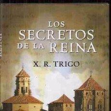 Libros de segunda mano: LOS SECRETOS DE LA REINA (2008) - XULIO RICARDO TRIGO - ISBN: 9788492475483. Lote 55814459