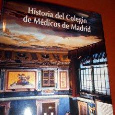 Libros de segunda mano: HISTORIA DEL COLEGIO DE MÉDICOS DE MADRID. Lote 55858022