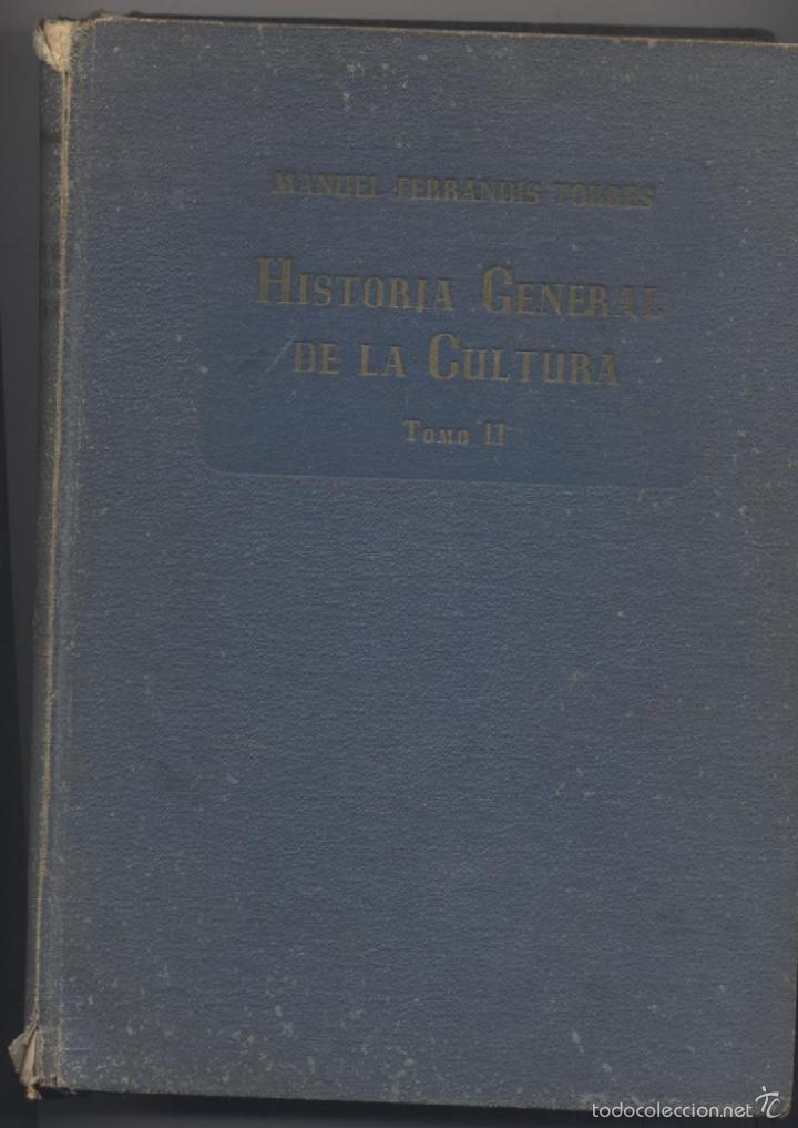 HISTORIA GENERAL DE LA CULTURA-TOMO II-MANUEL FERRANDIS TORRES-EDICION 1948 (Libros de Segunda Mano - Historia Moderna)