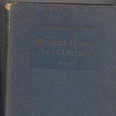 Libros de segunda mano: HISTORIA GENERAL DE LA CULTURA-TOMO II-MANUEL FERRANDIS TORRES-EDICION 1948. Lote 55862829