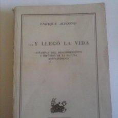 Libros de segunda mano: ...Y LLEGÓ LA VIDA. DESCUBRIMIENTO Y DIFUSIÓN DE LA VACUNA ANTIVARIÓLICA, ENRIQUE ALFONSO, 1950. Lote 55934608