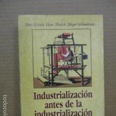 Libros de segunda mano: KRIEDTE/ MEDICK/ SCHLUMBOHM. INDUSTRIALIZACIÓN ANTES DE LA INDUSTRIALIZACIÓN.1986 . Lote 56041264