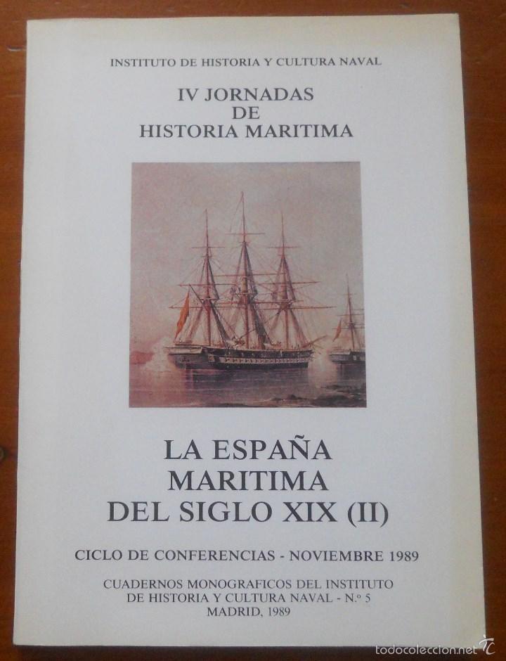 IV JORNADAS HISTORIA MARITIMA, ESPAÑA MARITIMA DEL SIGLO XIX, 146 PAGS (Libros de Segunda Mano - Historia Moderna)