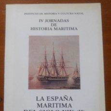Libros de segunda mano: IV JORNADAS HISTORIA MARITIMA, ESPAÑA MARITIMA DEL SIGLO XIX, 146 PAGS. Lote 56080995
