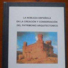 Libros de segunda mano: LA NOBLEZA ESPAÑOLA EN LA CREACION Y CONSERVACION DEL PATRIMONIO ARQUITECTONICO, MANUEL SAINZ VICUÑA. Lote 56081137