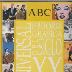 Libros de segunda mano: HISTORIA GRAFICA UNIVERSAL DEL SIGLO XX PERIODICO ABC ARGENTARIA 192 PAGINAS ILUSTRADAS 1999 LH236. Lote 56092017