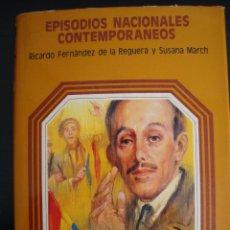 Libros de segunda mano: LA CAIDA DE UN REY 17: EPISODIOS NACIONALES CONTEMPORÁNEOS. RICARDO FERNÁNDEZ Y SUSANA MARCH. REF 3.. Lote 56103799