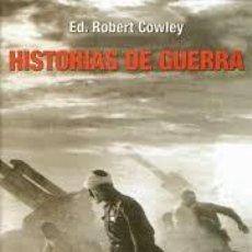 Libros de segunda mano: HISTORIAS DE GUERRA ED.ROBERT COWLEY INEDITA EDITORES PRIMERA EDICION ABRIL 2008 TAPA DURA. Lote 56117910